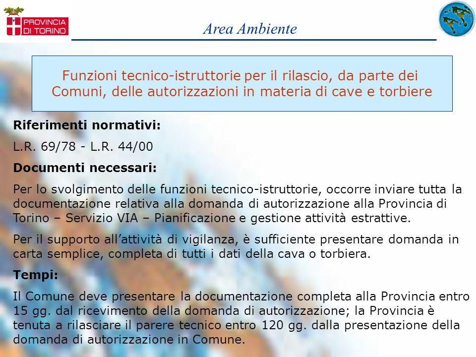 Area Ambiente Funzioni tecnico-istruttorie per il rilascio, da parte dei Comuni, delle autorizzazioni in materia di cave e torbiere Riferimenti normat