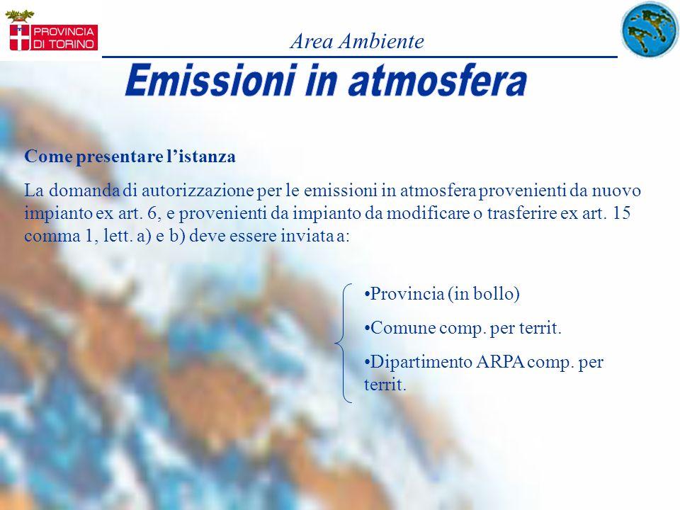 Area Ambiente Come presentare listanza La domanda di autorizzazione per le emissioni in atmosfera provenienti da nuovo impianto ex art. 6, e provenien