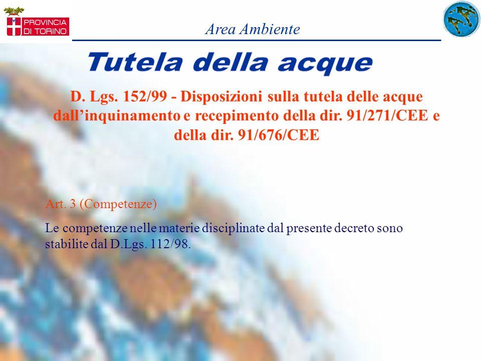Area Ambiente D. Lgs. 152/99 - Disposizioni sulla tutela delle acque dallinquinamento e recepimento della dir. 91/271/CEE e della dir. 91/676/CEE Art.