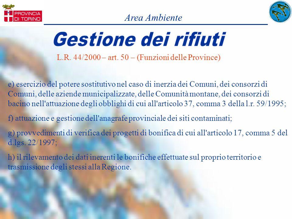 Area Ambiente L.R. 44/2000 – art. 50 – (Funzioni delle Province) e) esercizio del potere sostitutivo nel caso di inerzia dei Comuni, dei consorzi di C