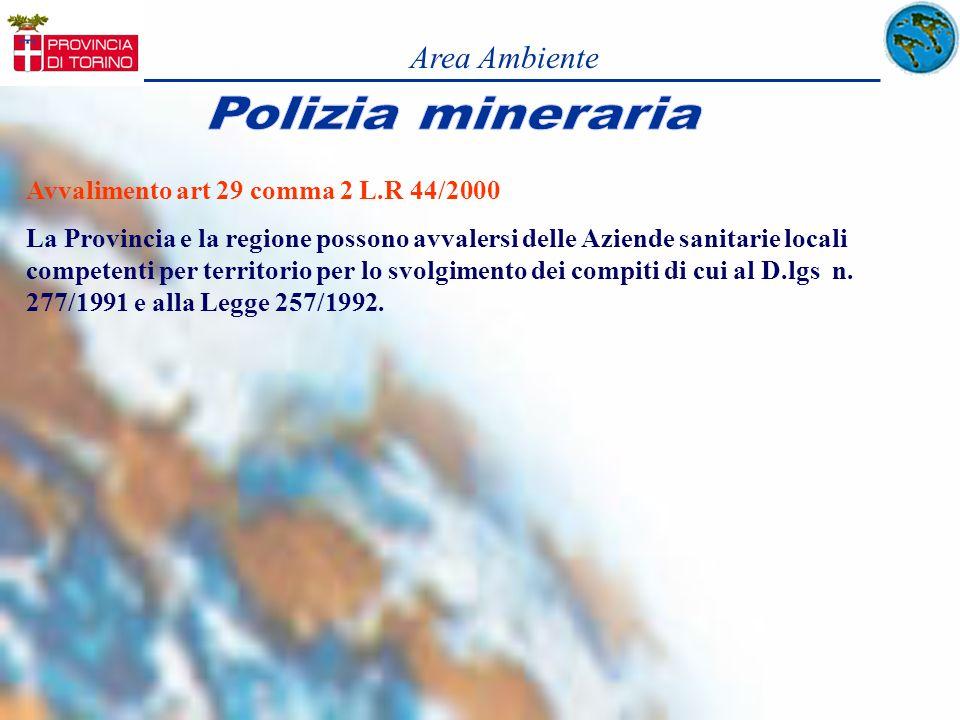 Area Ambiente Avvalimento art 29 comma 2 L.R 44/2000 La Provincia e la regione possono avvalersi delle Aziende sanitarie locali competenti per territo