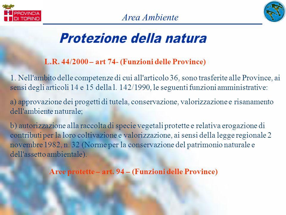 Area Ambiente L.R. 44/2000 – art 74- (Funzioni delle Province) 1. Nell'ambito delle competenze di cui all'articolo 36, sono trasferite alle Province,
