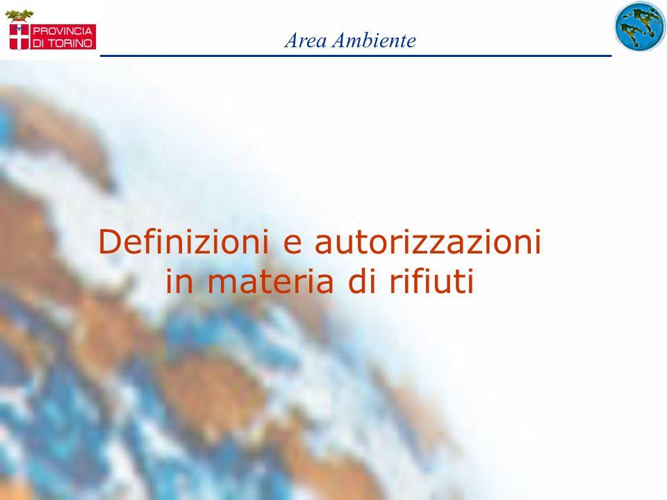 Area Ambiente Definizioni e autorizzazioni in materia di rifiuti