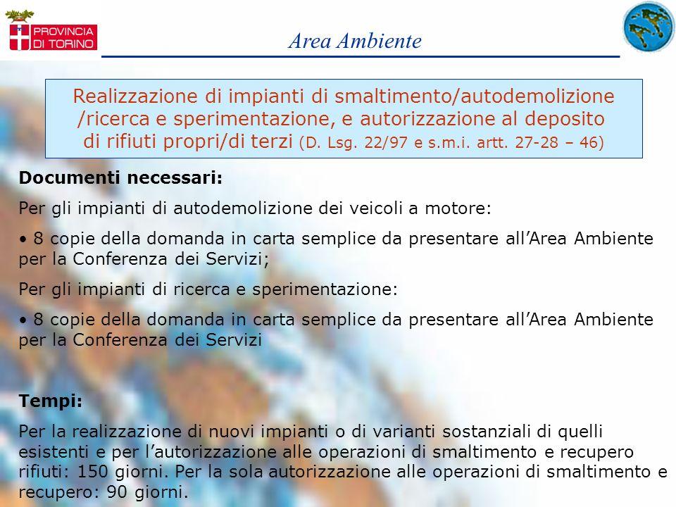 Area Ambiente Realizzazione di impianti di smaltimento/autodemolizione /ricerca e sperimentazione, e autorizzazione al deposito di rifiuti propri/di t