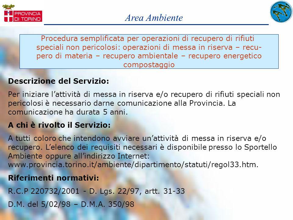 Area Ambiente Procedura semplificata per operazioni di recupero di rifiuti speciali non pericolosi: operazioni di messa in riserva – recu- pero di mat