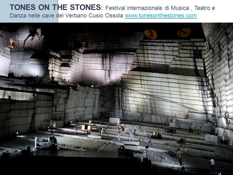 TONES ON THE STONES : Festival internazionale di Musica, Teatro e Danza nelle cave del Verbano Cusio Ossola www.tonesonthestones.comwww.tonesonthestones.com