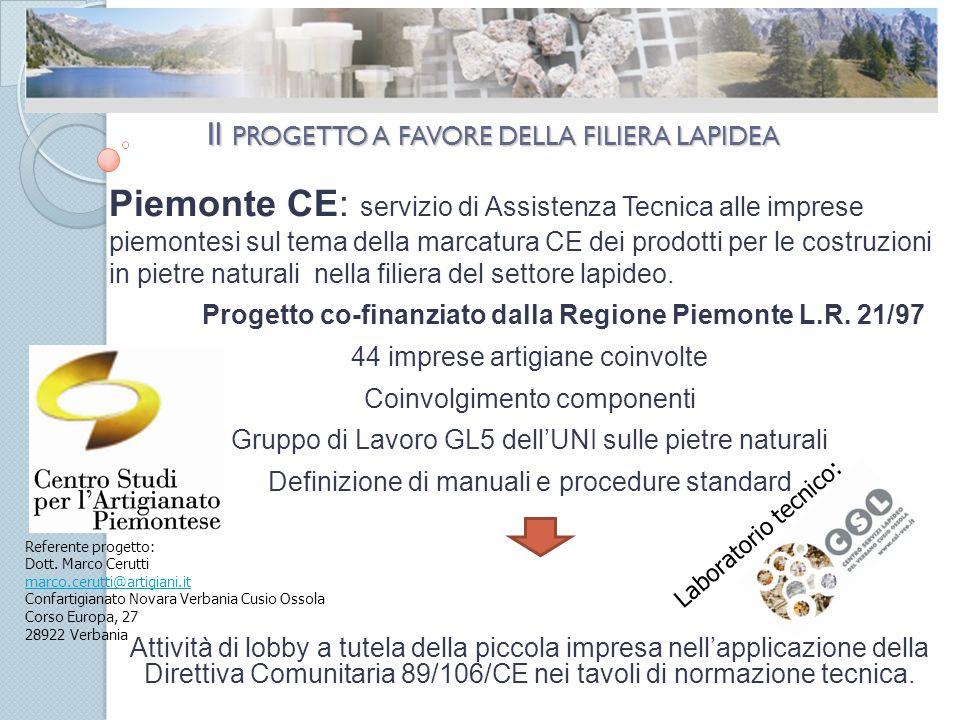 Il PROGETTO A FAVORE DELLA FILIERA LAPIDEA Piemonte CE: servizio di Assistenza Tecnica alle imprese piemontesi sul tema della marcatura CE dei prodotti per le costruzioni in pietre naturali nella filiera del settore lapideo.