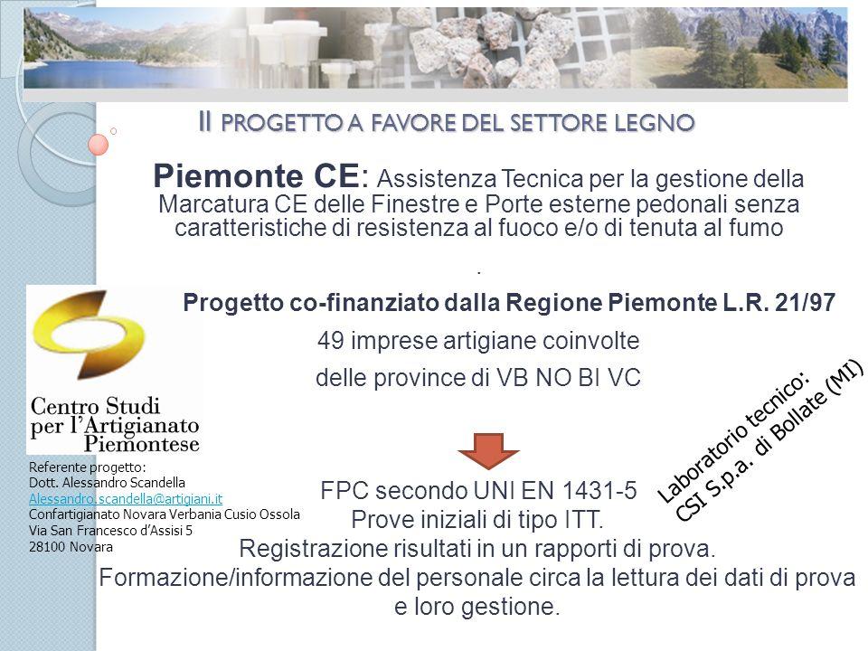Il PROGETTO A FAVORE DEL SETTORE LEGNO Piemonte CE: Assistenza Tecnica per la gestione della Marcatura CE delle Finestre e Porte esterne pedonali senza caratteristiche di resistenza al fuoco e/o di tenuta al fumo.