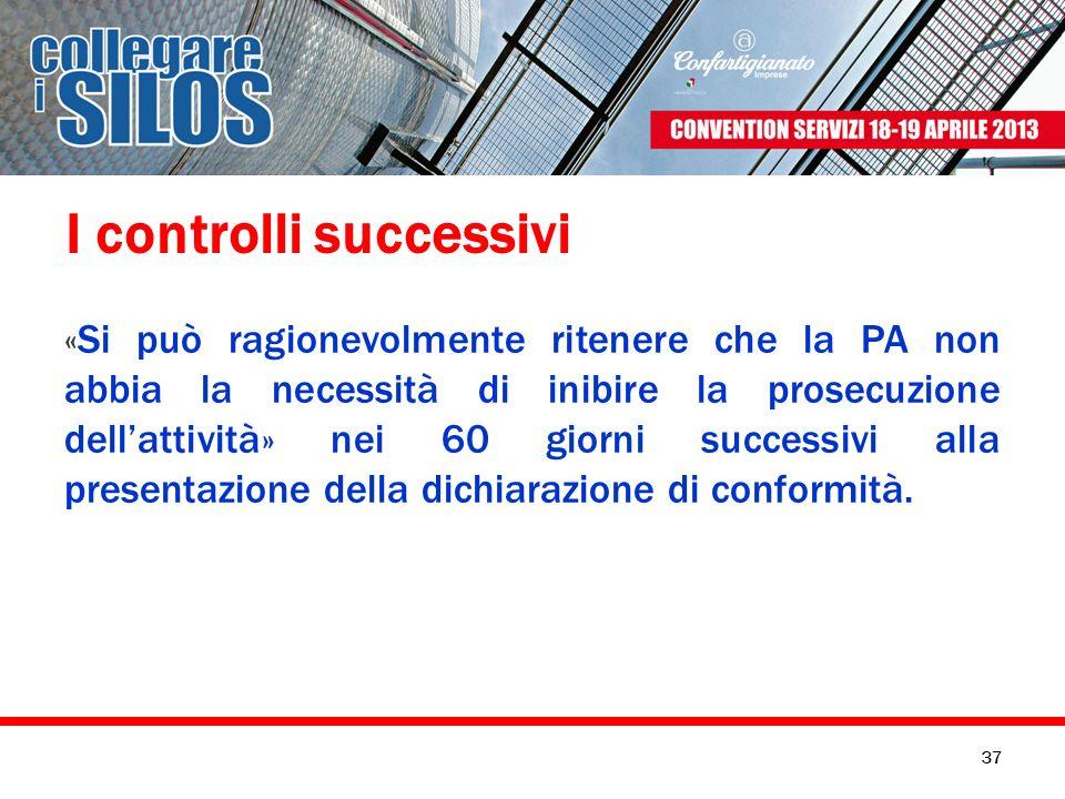 I controlli successivi «Si può ragionevolmente ritenere che la PA non abbia la necessità di inibire la prosecuzione dellattività» nei 60 giorni succes