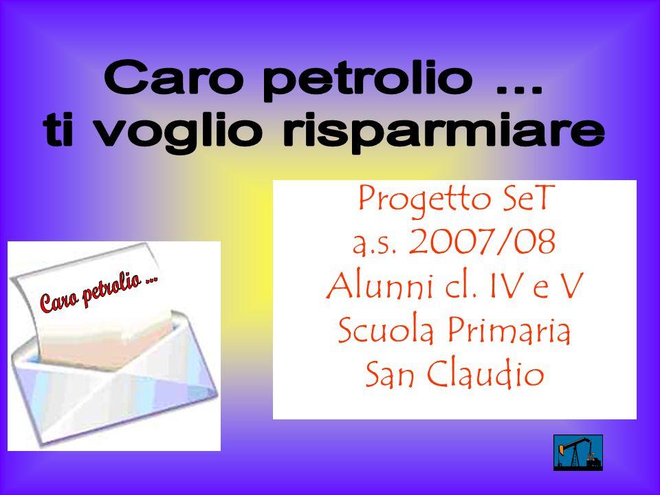 Progetto SeT a.s. 2007/08 Alunni cl. IV e V Scuola Primaria San Claudio
