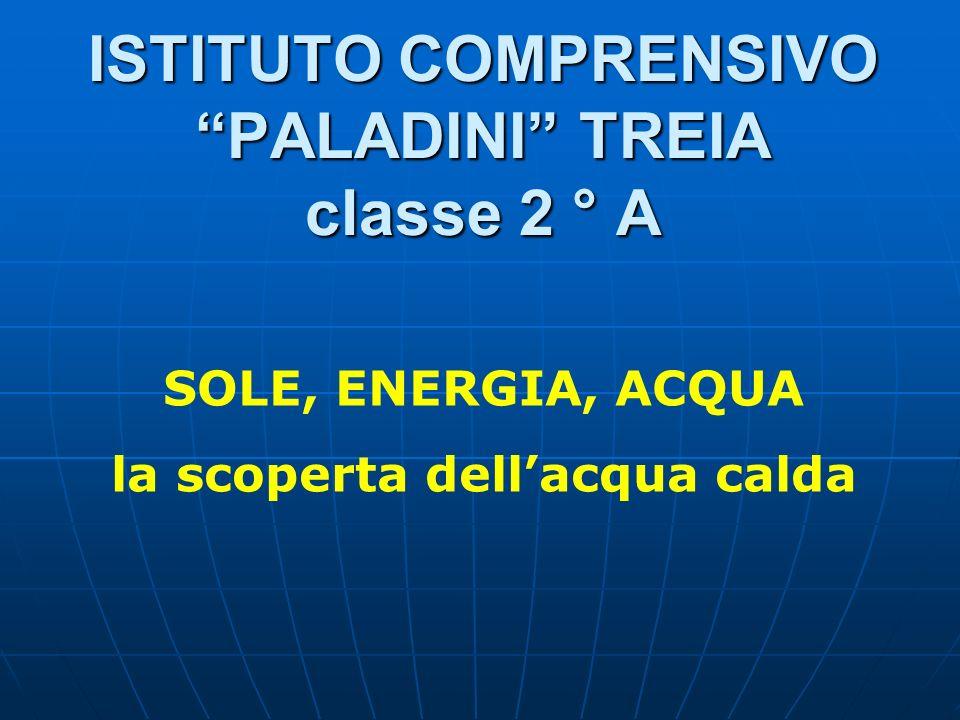ISTITUTO COMPRENSIVO PALADINI TREIA classe 2 ° A SOLE, ENERGIA, ACQUA la scoperta dellacqua calda