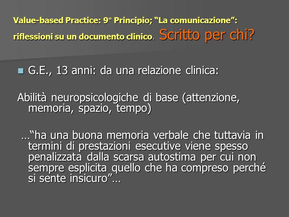 Value-based Practice: 9° Principio; La comunicazione: riflessioni su un documento clinico. Scritto per chi? G.E., 13 anni: da una relazione clinica: G