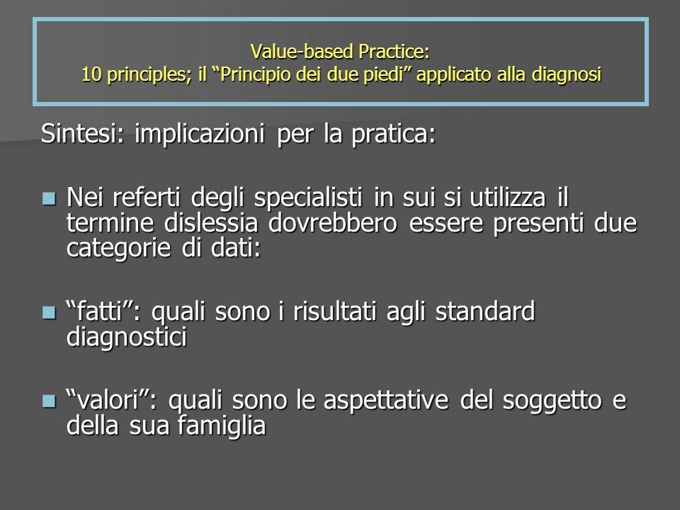 Value-based Practice: 10 principles; il Principio dei due piedi applicato alla diagnosi Sintesi: implicazioni per la pratica: Nei referti degli specia