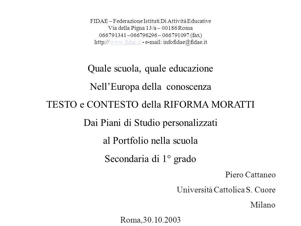 FIDAE – Federazione Istituti Di Attività Educative Via della Pigna 13/a – 00186 Roma 066791341 –066796296 – 066791097 (fax) http:// www.fidac.it - e-m