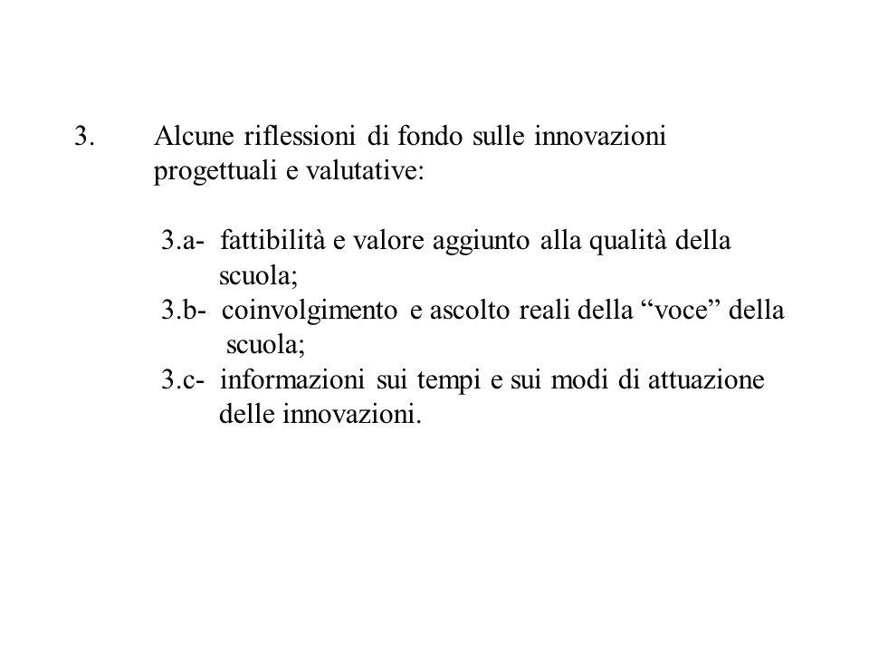3.Alcune riflessioni di fondo sulle innovazioni progettuali e valutative: 3.a- fattibilità e valore aggiunto alla qualità della scuola; 3.b- coinvolgi