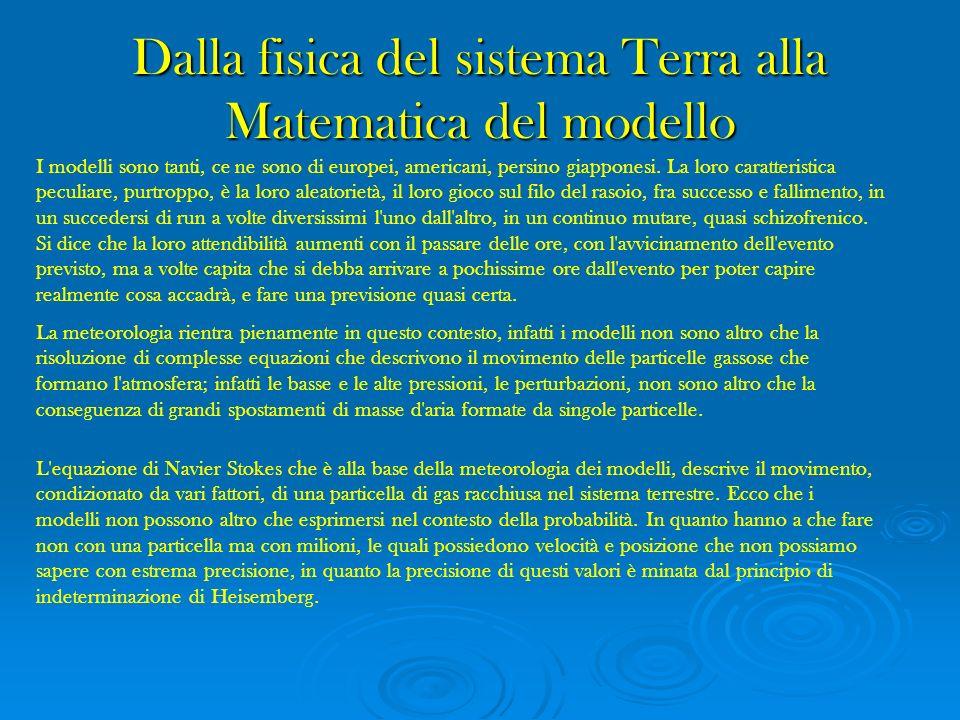 Modellizzazione matematica del problema Previsione Modellizzazione matematica del problema Previsione Previsione meteorologica con metodi numerici (numerical weather prediction, NWP): integrazione numerica delle equazioni fondamentali dellidrodinamica su un insieme discreto e finito di punti.