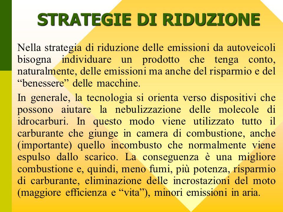 STRATEGIE DI RIDUZIONE Nella strategia di riduzione delle emissioni da autoveicoli bisogna individuare un prodotto che tenga conto, naturalmente, dell