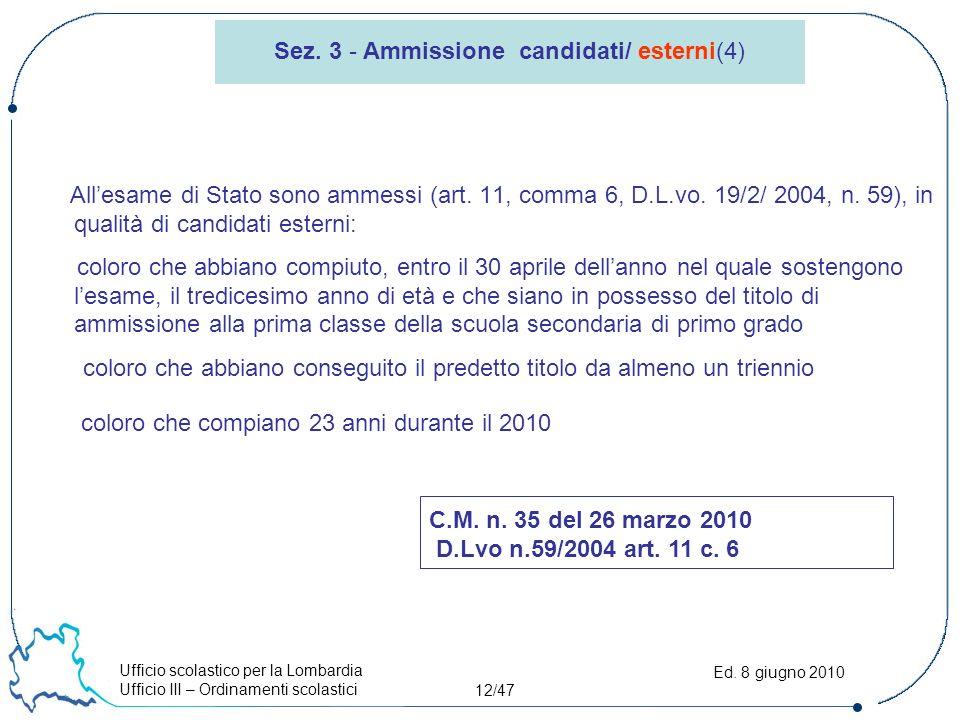 Ufficio scolastico per la Lombardia Ufficio III – Ordinamenti scolastici 12/47 Ed.