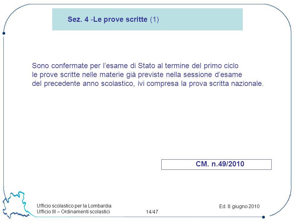 Ufficio scolastico per la Lombardia Ufficio III – Ordinamenti scolastici 14/47 Ed.