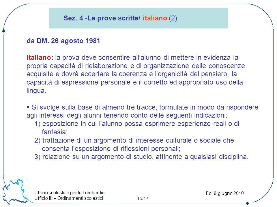 Ufficio scolastico per la Lombardia Ufficio III – Ordinamenti scolastici 15/47 Ed.