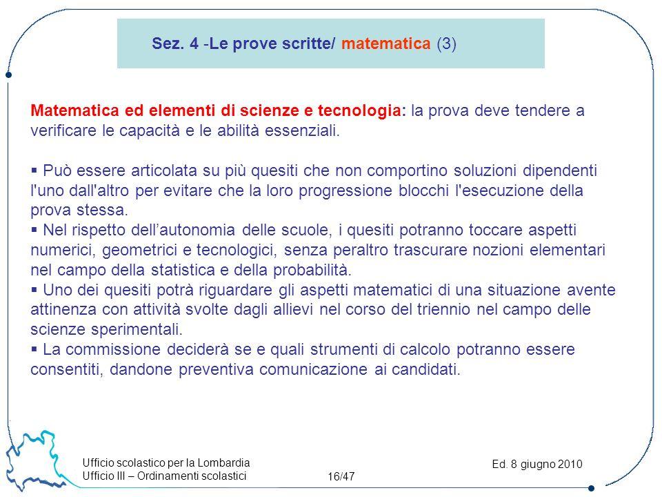 Ufficio scolastico per la Lombardia Ufficio III – Ordinamenti scolastici 16/47 Ed.