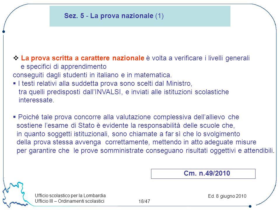 Ufficio scolastico per la Lombardia Ufficio III – Ordinamenti scolastici 18/47 Ed.