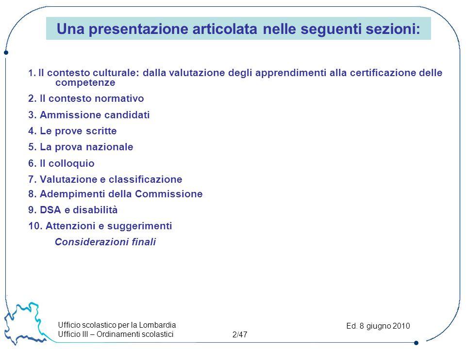 Ufficio scolastico per la Lombardia Ufficio III – Ordinamenti scolastici 13/47 Ed.