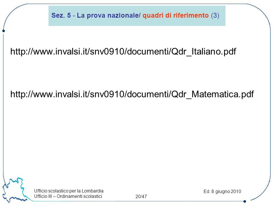 Ufficio scolastico per la Lombardia Ufficio III – Ordinamenti scolastici 20/47 Ed.