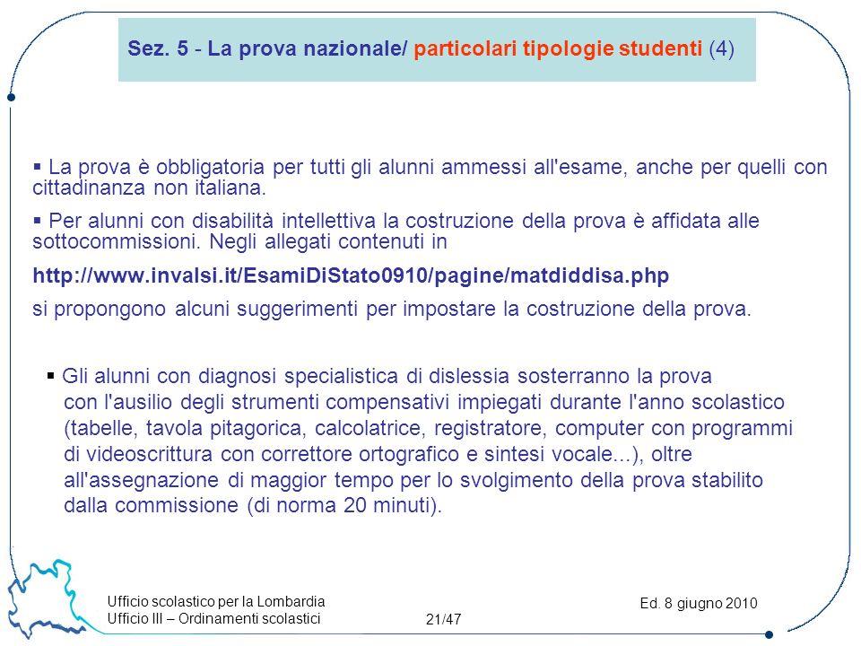 Ufficio scolastico per la Lombardia Ufficio III – Ordinamenti scolastici 21/47 Ed.