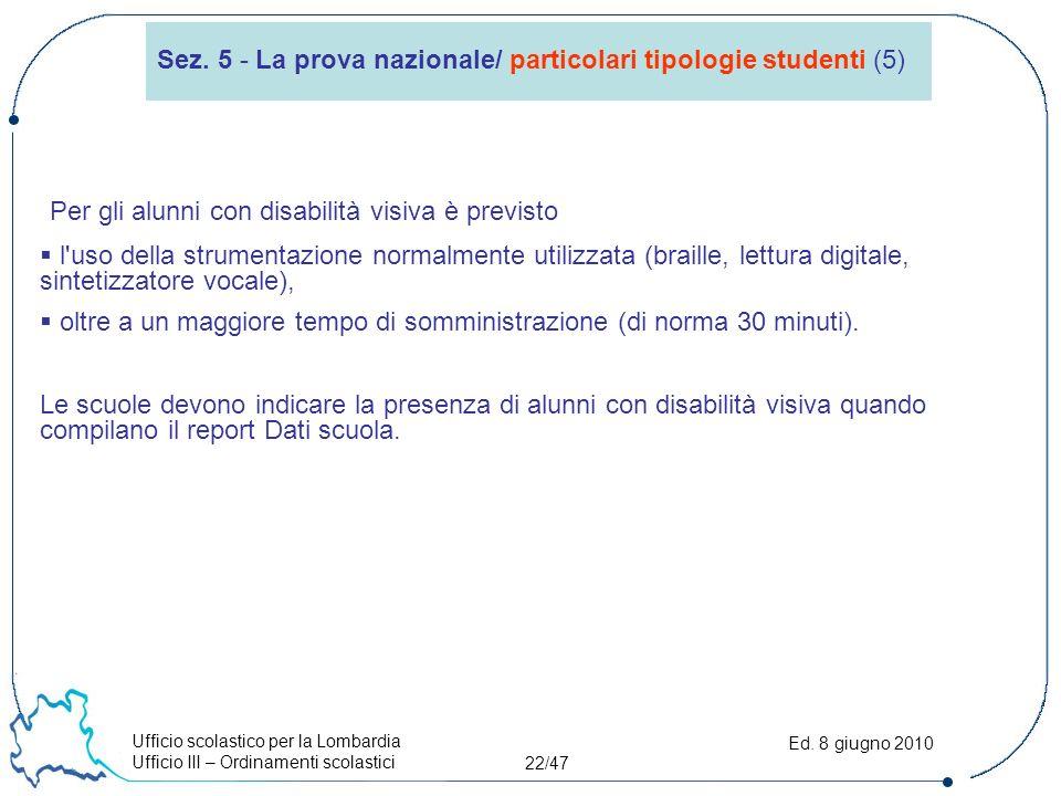 Ufficio scolastico per la Lombardia Ufficio III – Ordinamenti scolastici 22/47 Ed.