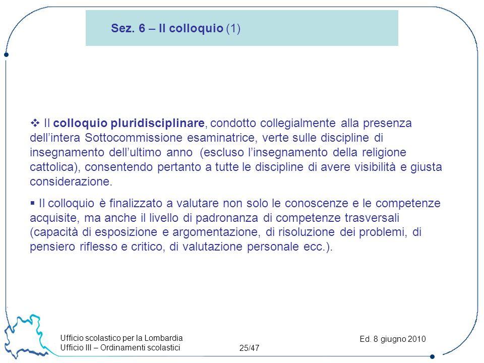 Ufficio scolastico per la Lombardia Ufficio III – Ordinamenti scolastici 25/47 Ed.