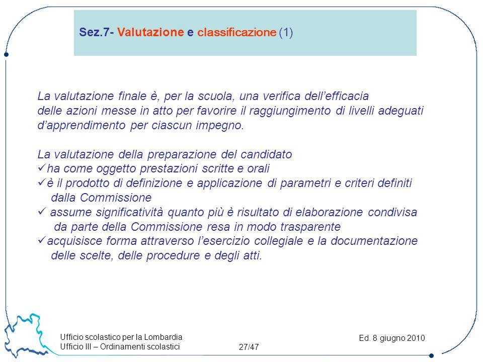 Ufficio scolastico per la Lombardia Ufficio III – Ordinamenti scolastici 27/47 Ed.