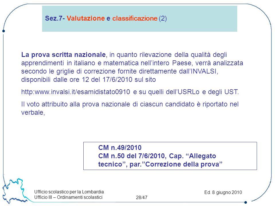 Ufficio scolastico per la Lombardia Ufficio III – Ordinamenti scolastici 28/47 Ed.
