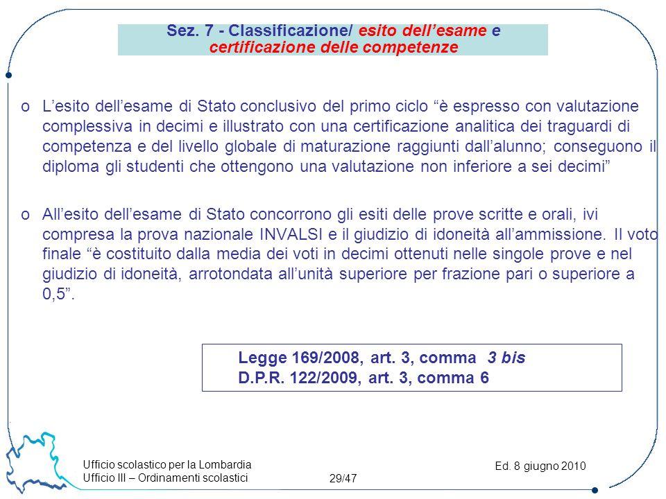 Ufficio scolastico per la Lombardia Ufficio III – Ordinamenti scolastici 29/47 Ed.