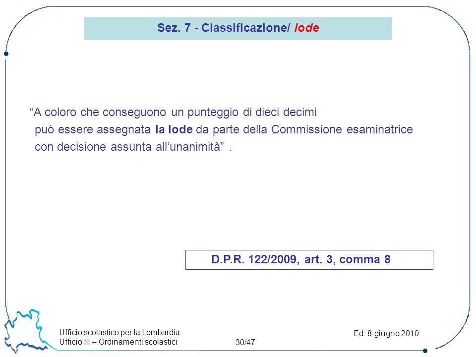 Ufficio scolastico per la Lombardia Ufficio III – Ordinamenti scolastici 30/47 Ed.
