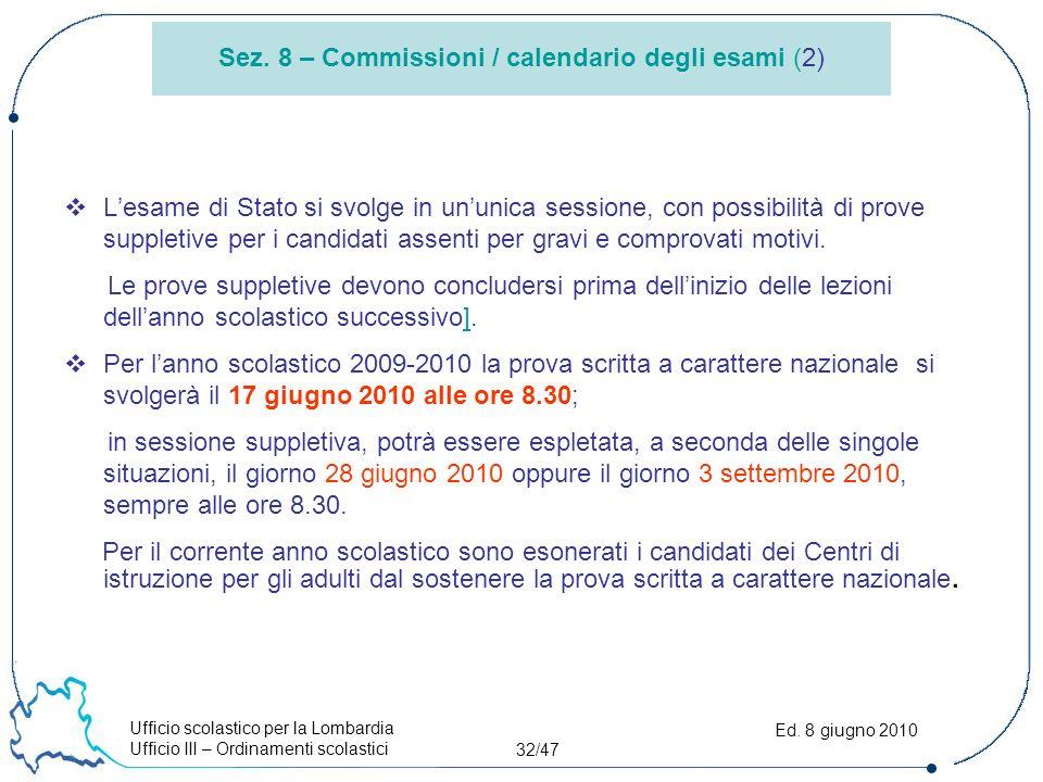 Ufficio scolastico per la Lombardia Ufficio III – Ordinamenti scolastici 32/47 Ed.
