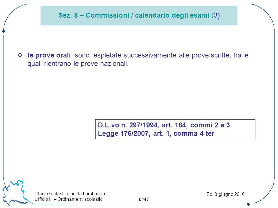 Ufficio scolastico per la Lombardia Ufficio III – Ordinamenti scolastici 33/47 Ed.