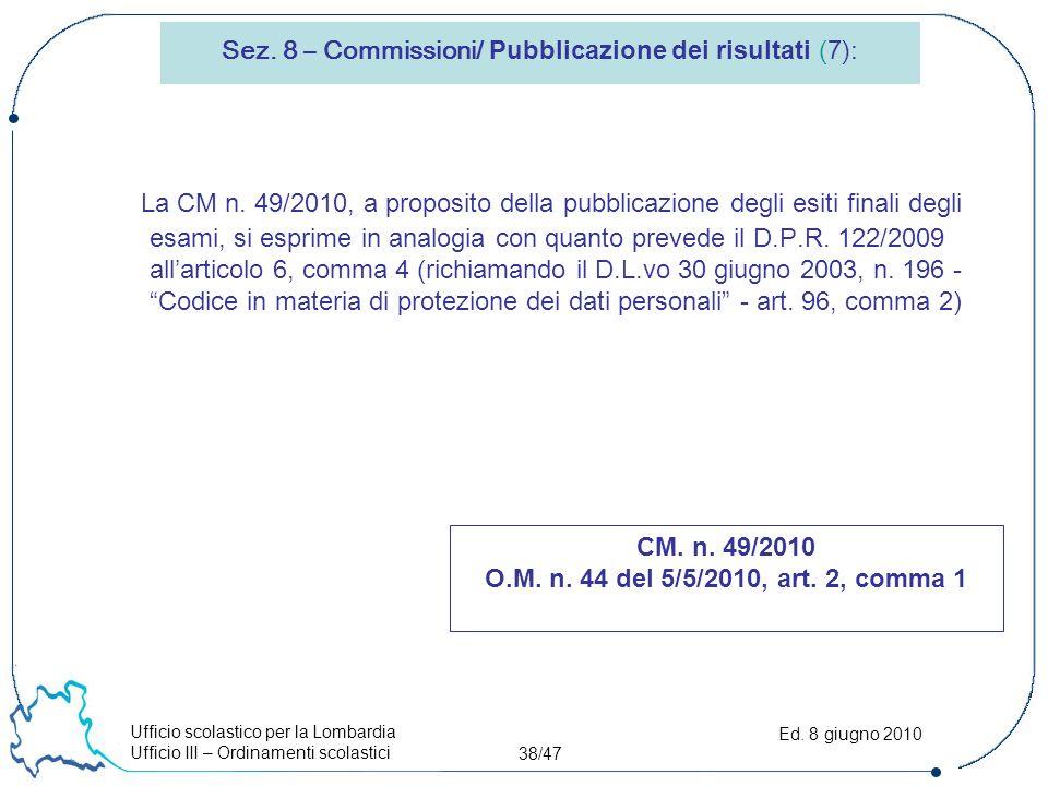 Ufficio scolastico per la Lombardia Ufficio III – Ordinamenti scolastici 38/47 Ed.