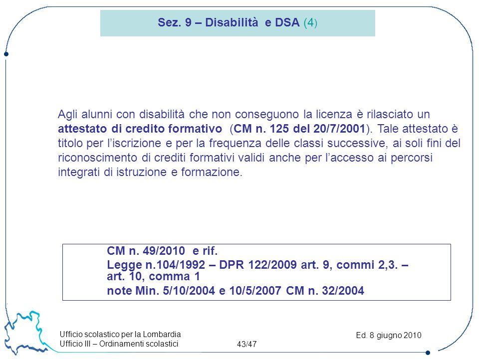 Ufficio scolastico per la Lombardia Ufficio III – Ordinamenti scolastici 43/47 Ed.
