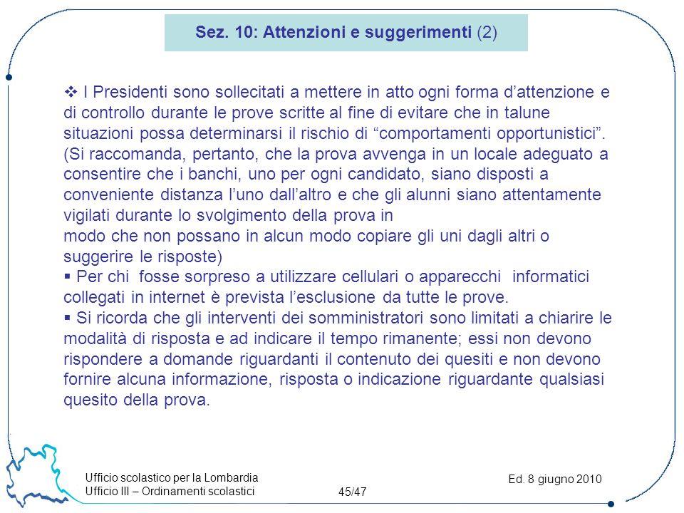 Ufficio scolastico per la Lombardia Ufficio III – Ordinamenti scolastici 45/47 Ed.