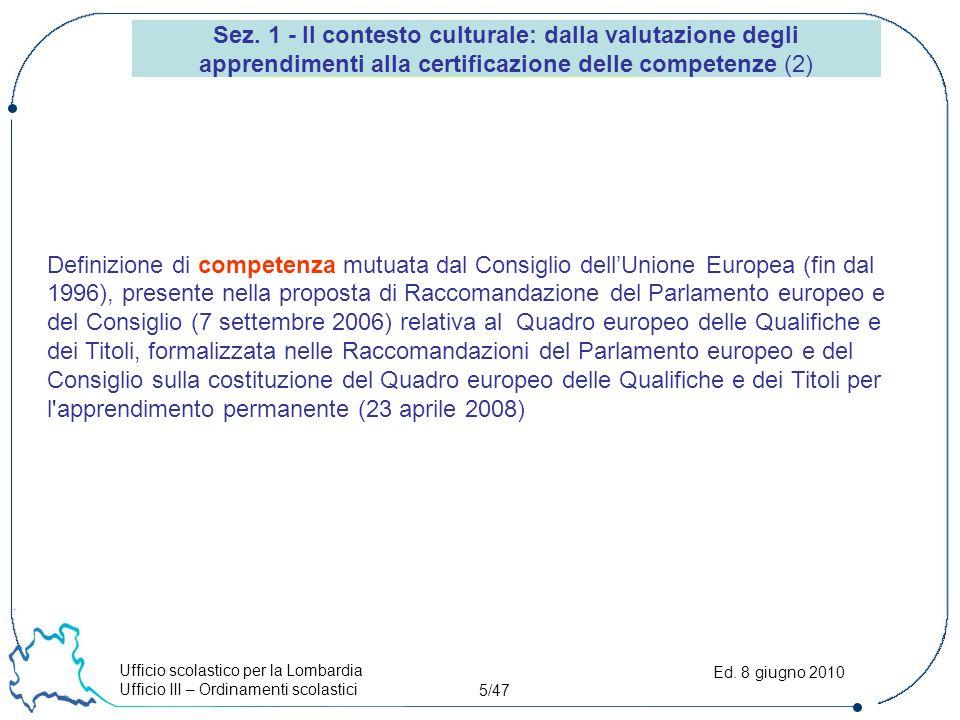 Ufficio scolastico per la Lombardia Ufficio III – Ordinamenti scolastici 26/47 Ed.