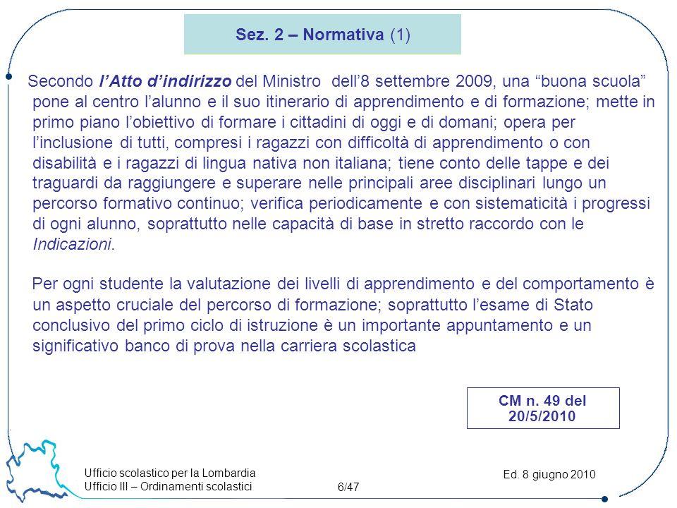 Ufficio scolastico per la Lombardia Ufficio III – Ordinamenti scolastici 6/47 Ed.