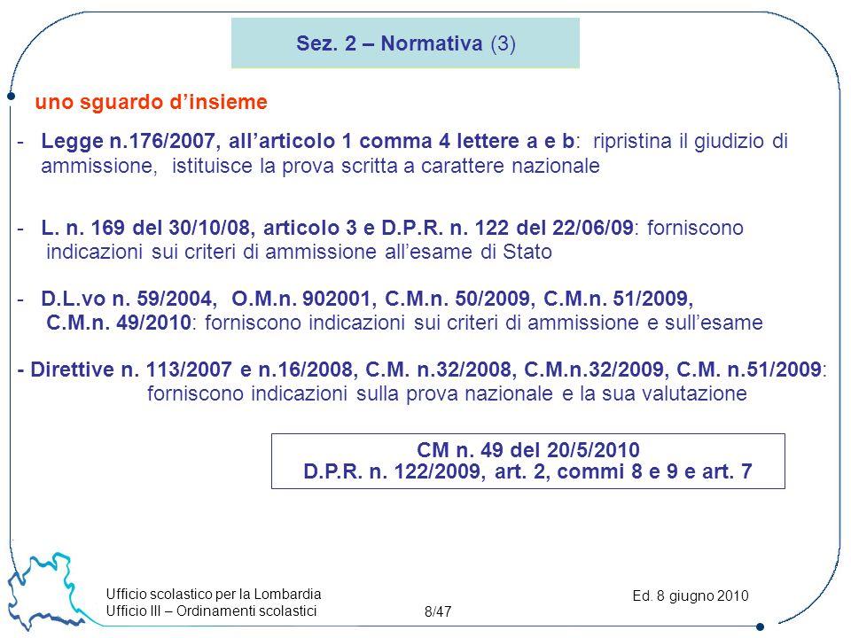 Ufficio scolastico per la Lombardia Ufficio III – Ordinamenti scolastici 19/47 Ed.