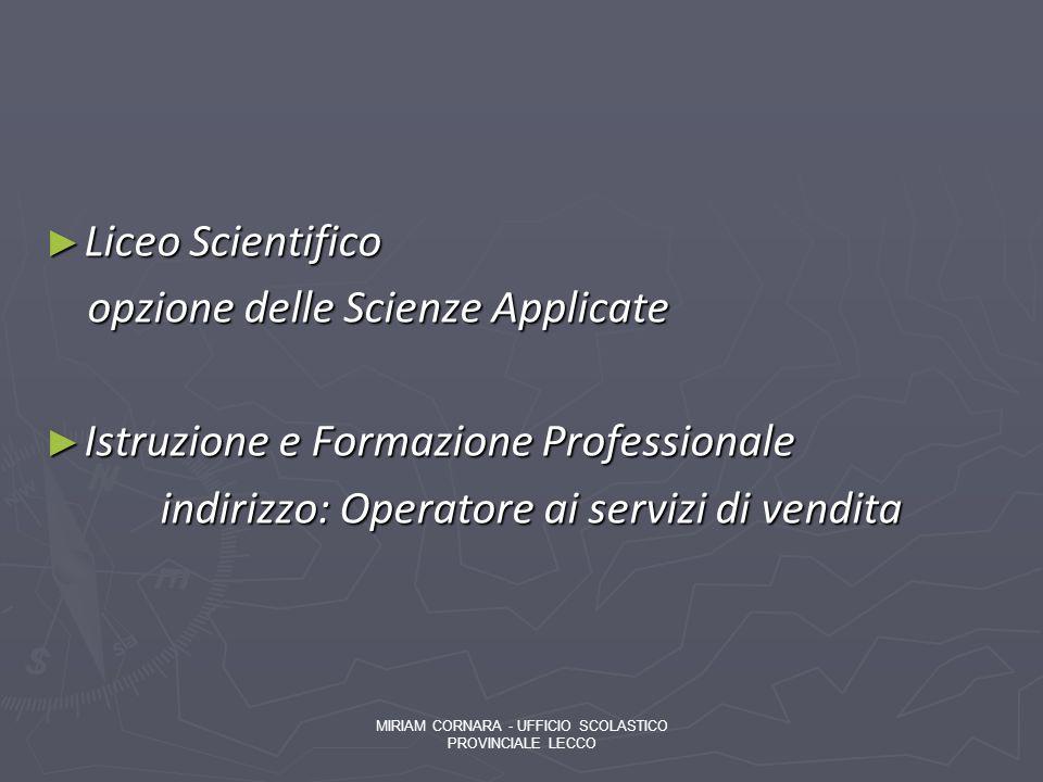 Liceo Scientifico Liceo Scientifico opzione delle Scienze Applicate opzione delle Scienze Applicate Istruzione e Formazione Professionale Istruzione e