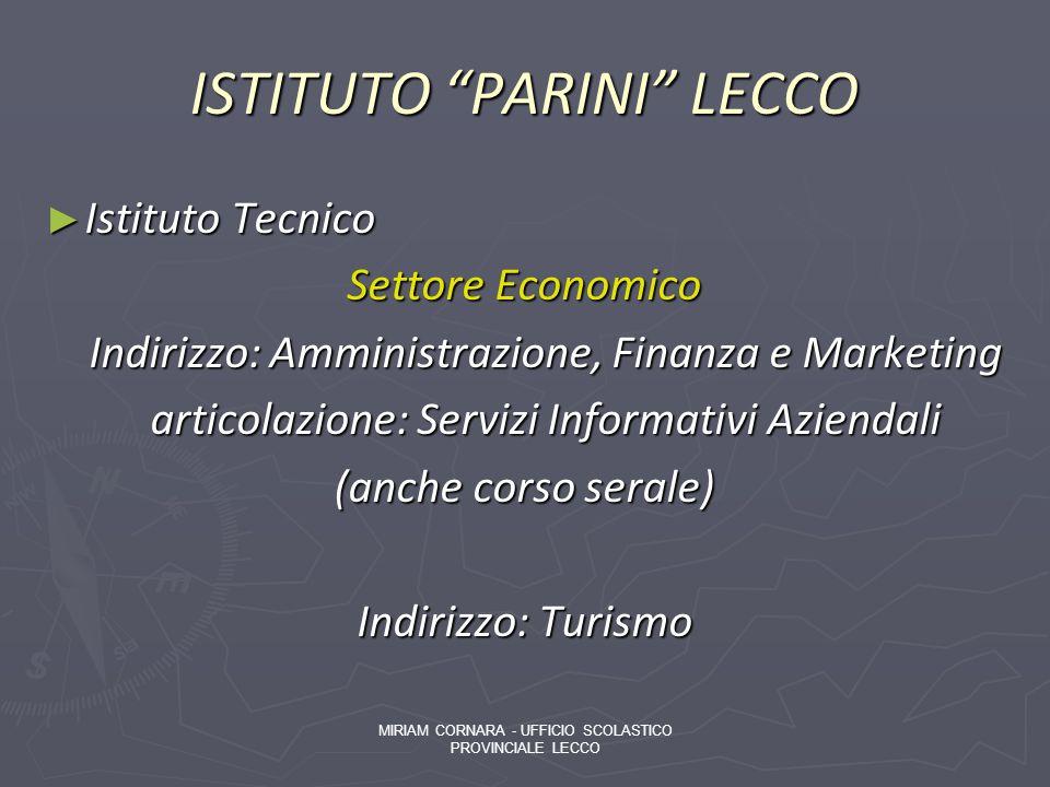 ISTITUTO PARINI LECCO Istituto Tecnico Istituto Tecnico Settore Economico Indirizzo: Amministrazione, Finanza e Marketing Indirizzo: Amministrazione,