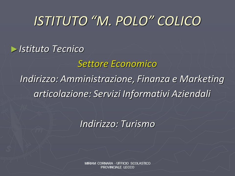 ISTITUTO M. POLO COLICO Istituto Tecnico Istituto Tecnico Settore Economico Indirizzo: Amministrazione, Finanza e Marketing Indirizzo: Amministrazione