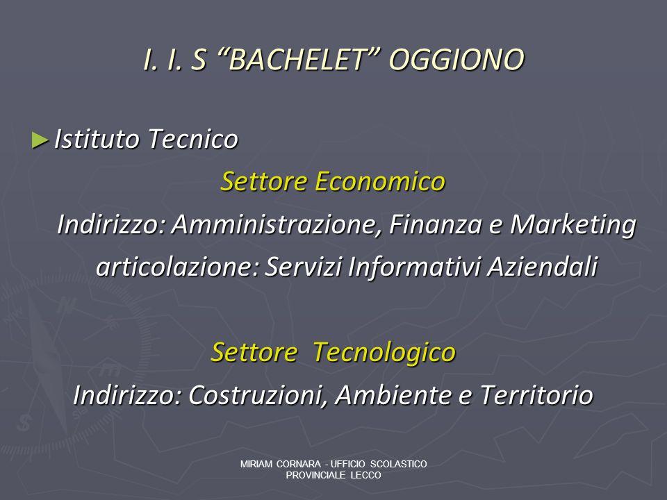 I. I. S BACHELET OGGIONO Istituto Tecnico Istituto Tecnico Settore Economico Indirizzo: Amministrazione, Finanza e Marketing Indirizzo: Amministrazion
