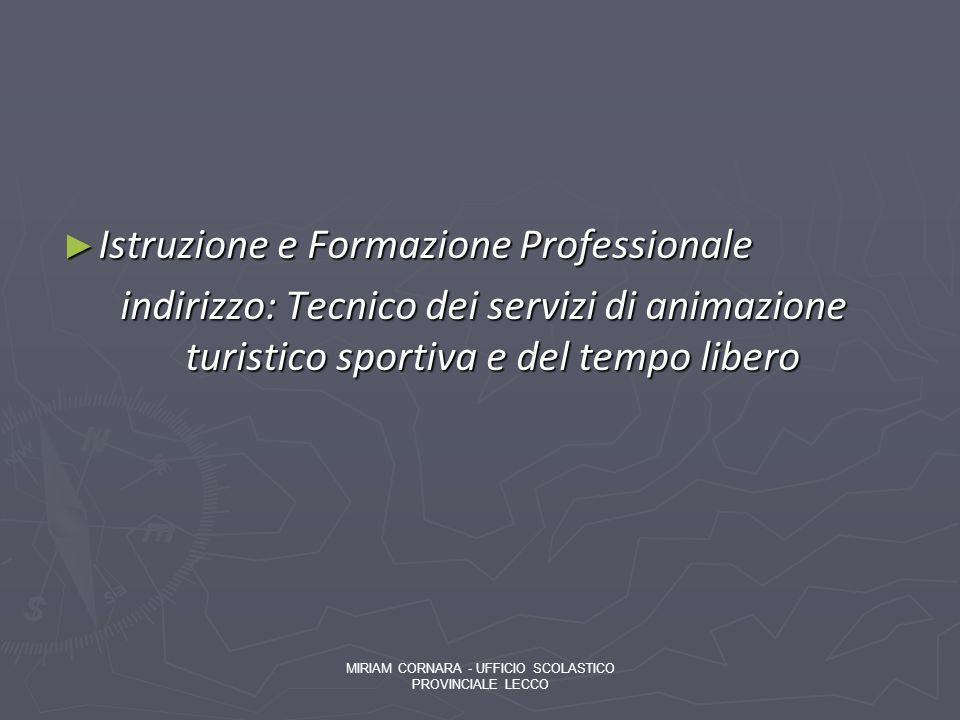 Istruzione e Formazione Professionale Istruzione e Formazione Professionale indirizzo: Tecnico dei servizi di animazione turistico sportiva e del temp