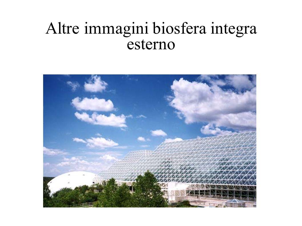 Altre immagini biosfera integra esterno