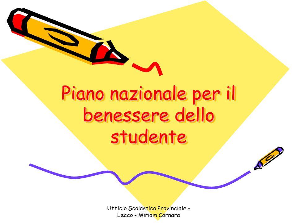 Ufficio Scolastico Provinciale - Lecco - Miriam Cornara Piano nazionale per il benessere dello studente